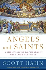 Angels and Saints: A Biblical Guide to Friendship with God's Holy Ones Hardcover
