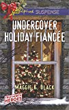 Undercover Holiday Fiancée (True North Heroes)