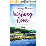 Coming Home to Inishbeg Cove: A romantic, heart-warming novel set along Ireland's rugged west coast (Inishbeg Cove Series Boo