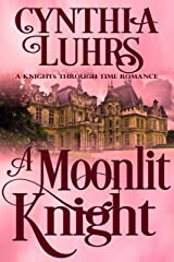 A Moonlit Knight: Lighthearted Time Travel Romance (A Knights Through Time Romance Book 11) Kindle Edition