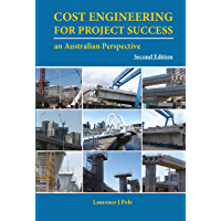 Cost Engineering for Project Success : An Australian Perspective