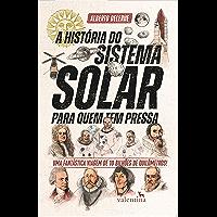 A História do Sistema Solar para quem tem pressa: Uma fantástica viagem de 10 bilhões de quilômetros! (Série para…