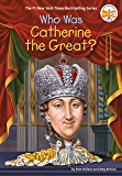 Who Was Catherine the Great? (Who Was?)