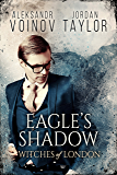 Witches of London - Eagle's Shadow (English Edition)