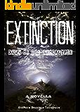 Extinction: Dawn of the Apocalypse: (a novella)
