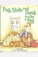 Pug, Slug, and Doug the Thug (Picture Books)