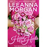 Head Over Heels: A Sweet Small Town Romance (The Bridesmaids Club Book 3)