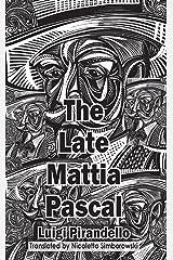 The Late Mattia Pascal (Dedalus European Classics) Kindle Edition