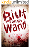 Blut an der Wand (Psychothriller) (German Edition)