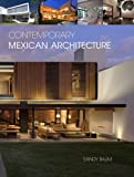 Contemporary Mexican Architecture: Continuing the Heritage of Luis Barragán