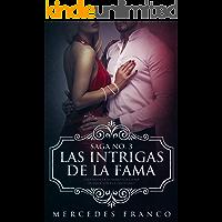 Las Intrigas de la Fama: Una novela romántica llena de emociones y erotismo (Saga nº 3)