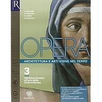 Opera. Openbook-Come leggere l'opera d'arte-Extrakit. Per le Scuole superiori. Con e-book. Con espansione online: Opera 3 + Come leggere l'opera d'arte 3 + ExtraKit + OpenBook