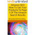 Amazon SEO How To Get Your Products To Page 1 Of The Amazon Search Results: Master The Amazon SEO Game With This Easy To Follow Step By Step Guide To Amazon SEO Success