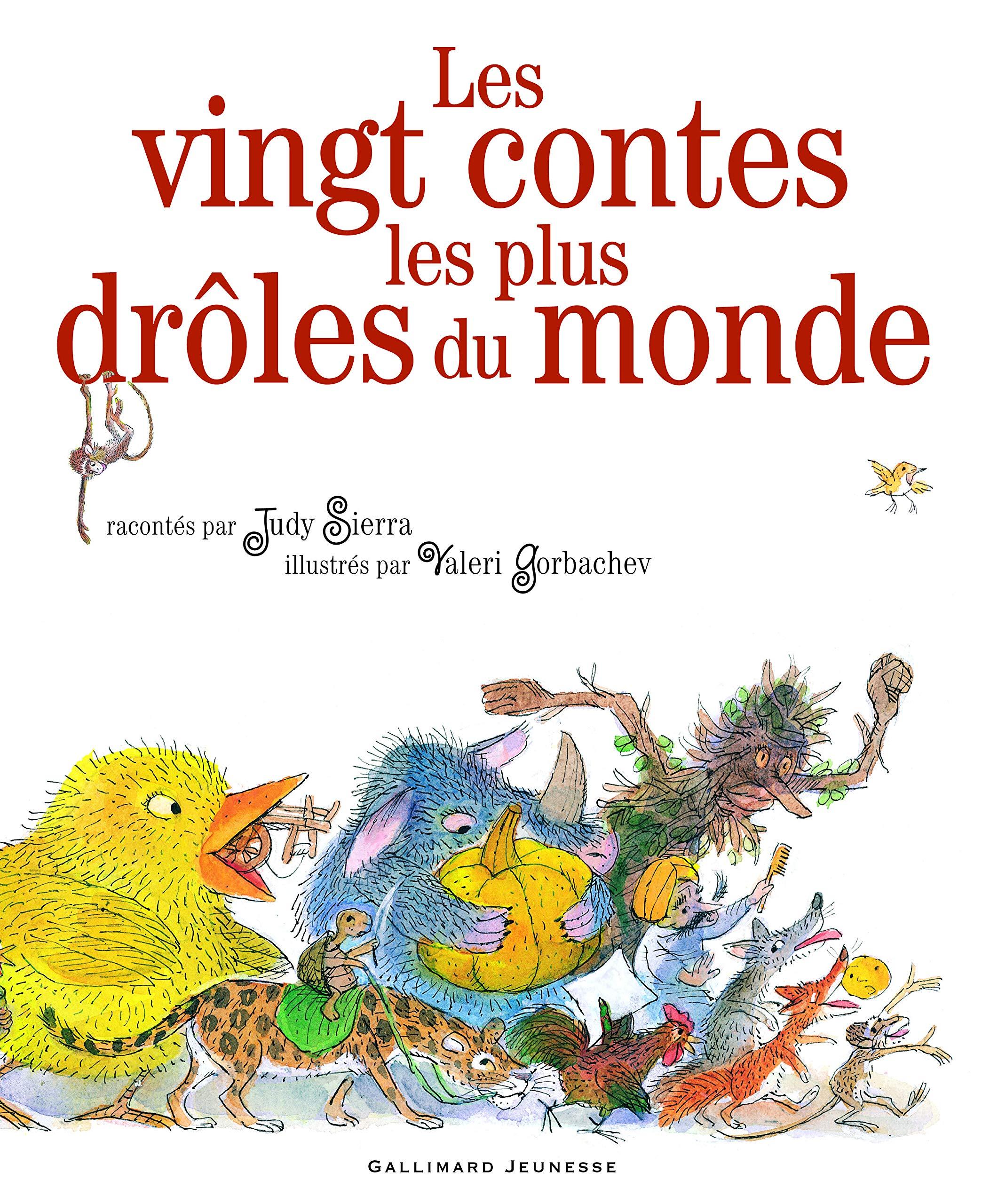 Amazon Fr Les Vingt Contes Les Plus Droles Du Monde A Partir De 3 Ans Sierra Judy Gorbachev Valeri Jusforgues Pascale Livres