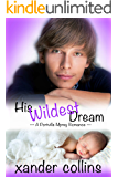 His Wildest Dream: A Portville Mpreg Romance (M/M Non-Shifter Omegaverse) (Portville Omegaverse Book 3)