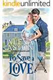 To Save a Love (Soldiers and Soulmates Book 4)