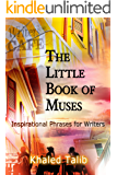 The Little Book of Muses: Inspirational Phrases for Writers
