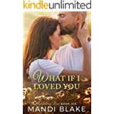 What if I Loved You: A Sweet Christian Romance (Unfailing Love Book 6)