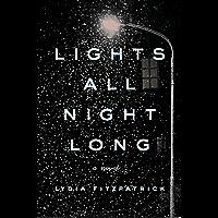 Lights All Night Long: A Novel (English Edition)