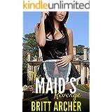 The Maid's Revenge: (Femdom Erotica)