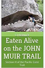 Eaten Alive on the JOHN MUIR TRAIL: Section H of the Pacific Crest Trail (CJ's Outdoor Adventure Series Book 8) Kindle Edition