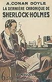 La dernière chronique de Sherlock Holmes - fac similé prestige
