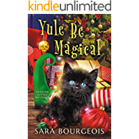 Yule Be Magical (Familiar Kitten Mysteries Book 8)