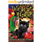 Yule Be Magical (Familiar Kitten Mysteries Book 8)