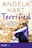 Terrified (Part 1 of 3): The heartbreaking true story of a girl nobody loved and the woman who saved her
