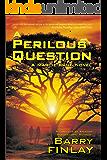 A Perilous Question: An International Thriller & Crime Novel (Marcie Kane Book 2)
