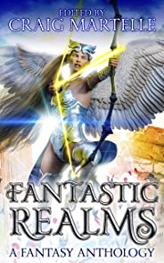 Fantastic Realms: A Fantasy Anthology (English Edition)