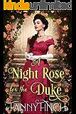 A Night Rose for the Duke: A Clean & Sweet Regency Historical Romance (Regency Roses Book 1)