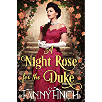 A Night Rose for the Duke: A Clean & Sweet Regency Historical Romance (English Edition)