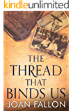 THE THREAD THAT BINDS US: All secrets have to come out one day