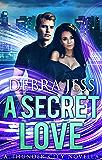 "A Secret Love: Superhero Romance ""Secret"" Series (Book 2) (Thunder City)"
