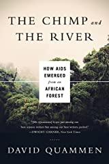 The Chimp and the River: How AIDS Emerged from an African Forest Kindle Edition