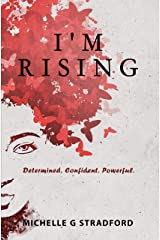 I'm Rising: Determined. Confident. Powerful. Kindle Edition