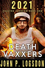 Death Vaxxers (2021 Vaccine Zombies Book 1) Kindle Edition