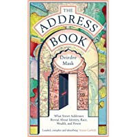 The Address Book: What Our Street Addresses Reveal about Identity, Race, Wealth and Power