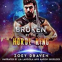 Broken by the Horde King: Horde Kings of Dakkar, Book 4