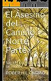 El Asesino del Camino Norte Parte I: Saga El Guardián de las Flores Volumen III