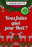 Vous faites quoi pour Noël ? (French Edition)