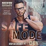 Safe Mode: Deep Six Security Series, Book 4