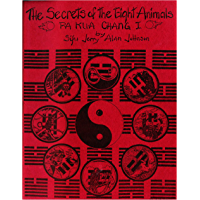 The Secrets of the Eight Animals of Pa Kua Chang
