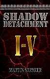 Shadow Detachment: Volumes 1-5