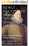 "Newly Discovered Works by ""William Shake-Speare"": a.k.a. Edward de Vere, Earl of Oxford"