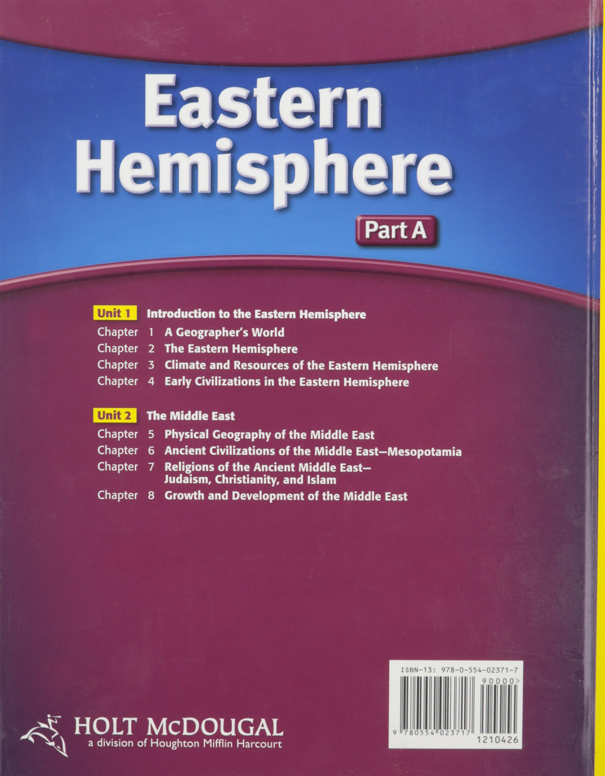 Amazon.com: Holt McDougal Eastern Hemisphere 2009: Student Edition Part A:  Geography and History 2009 (9780554023717): RINEHART AND WINSTON HOLT: Books