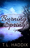 Burning Springs (Firefly Hollow Series Book 13)