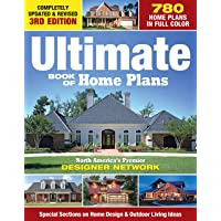 Ultimate Book of Home Plans: 780 Home Plans in Full Color: North America's Premier Designer Network: Special Sections on Home Design & Outdoor Living Ideas (Creative Homeowner) Over 550 Color Photos