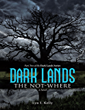 Dark Lands: The Not-Where